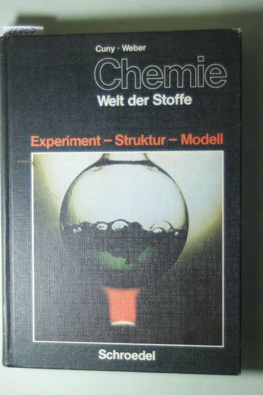 - Weber, Cuny: Chemie. Welt der Stoffe. Experiment-Struktur-Modell.