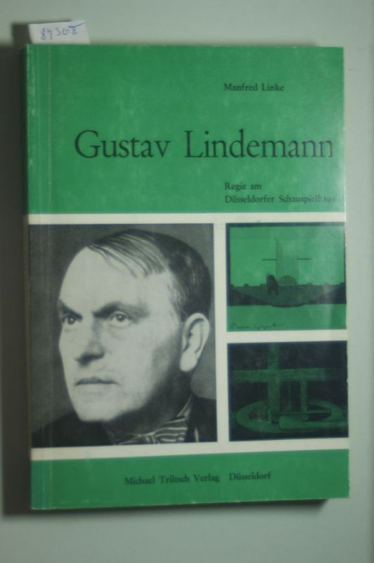 Lindemann - Linke, Manfred: Gustav Lindemann - Regie am Düsseldorfer Schauspielhaus.