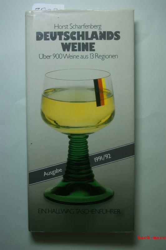 Scharfenberg, Horst: Deutschlands Weine. Ausgabe 1991/92. Über 900 Weine aus 13 Regionen.