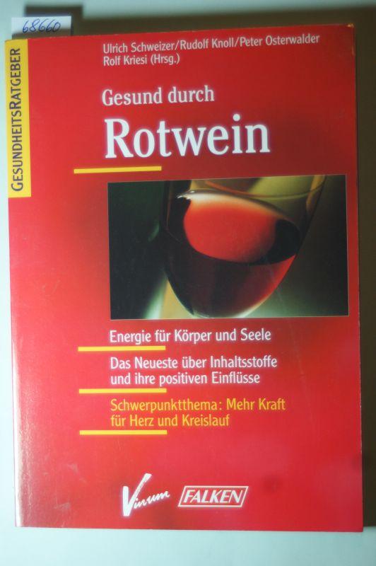 Schweizer, Ulrich: Gesund durch Rotwein. Energie für Körper und Seele. Das Neueste über Inhaltsstoffe und ihre positiven Einflüsse.