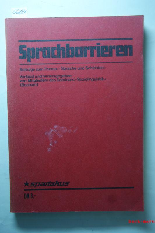 Seminar Soziolinguistik Uni Bochum: Sprachbarrieren. Beiträge zum Thema- Sprache und Schichten