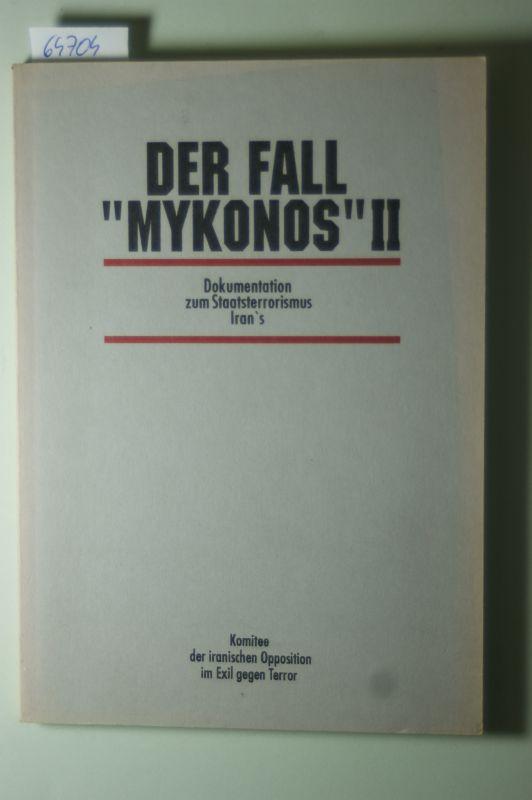 """Komitee der iranischen Opposition im Exil gegen Terror (Hg.): Der Fall """"Mykonos"""" II. Dokumentation zum Staatsterrorismus Iran`s."""
