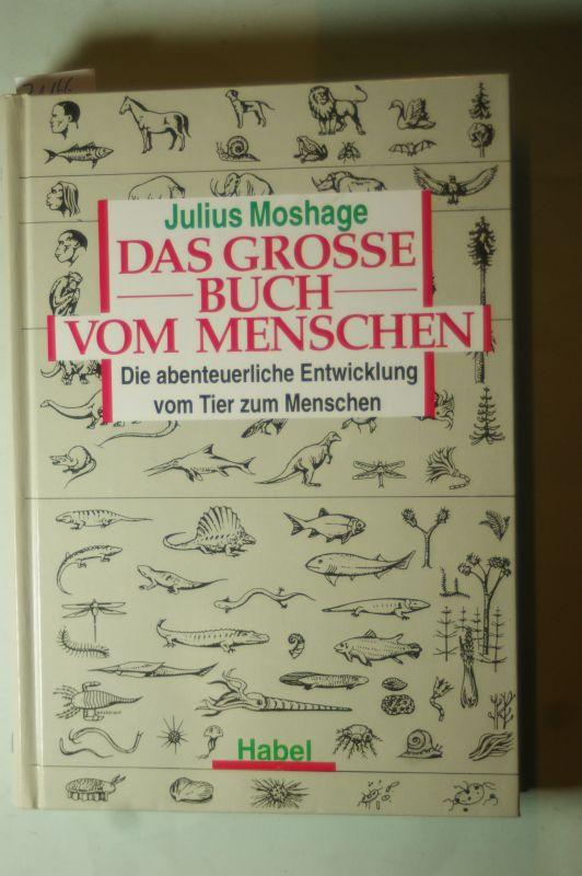 Moshage, Julius: Das grosse Buch vom Menschen
