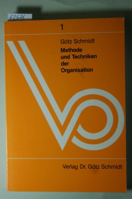 Schmidt, Götz: Methode und Techniken der Organisation I