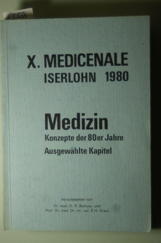 Barkow, R. und E. H. Graul: Medizin: Konzepte der 80er Jahre - Ausgewählte Kapitel - Vorträge der X. Medicenale am 27. u. 28. Sept. 1980