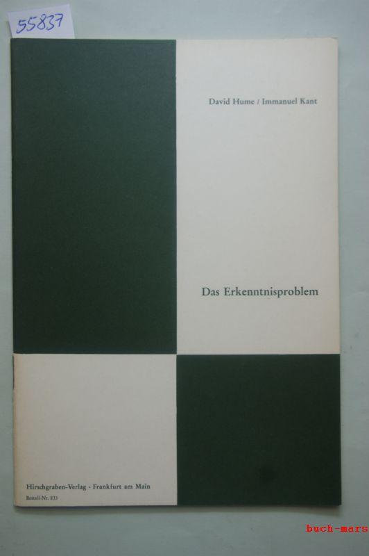 Hume, David und Immanuel Kant: Das Erkenntnisproblem. Quellen zur Erkenntnistheorie. Ausgewählt und eingeleitet von Ernst Lehmann-Leander.