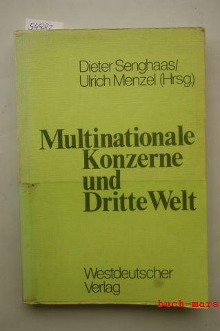 Senghaas, Dieter [Hrsg.] und Ulrich [Mitarb.] Albrecht: Multinationale Konzerne und Dritte Welt. hrsg. von Dieter Senghaas u. Ulrich Menzel. Mit Beitr. von U. Albrecht ...u.a.