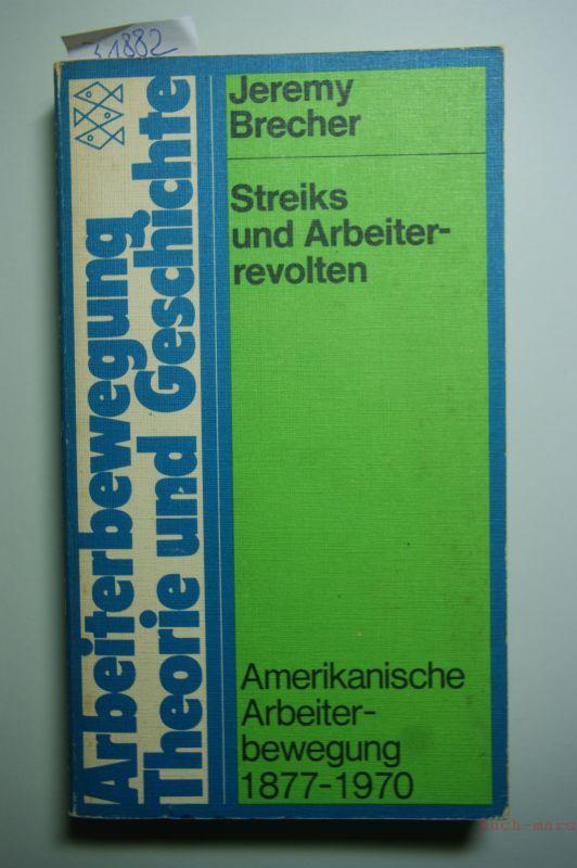 Brecher, Jeremy: Streiks und Arbeiterrevolution : amerikan. Arbeiterbewegung 1877 - 1970. [Aus d. Amerikan. übers. von Benjamin Korn u. a.], Fischer-Taschenbücher ; Bd. 6605 : Arbeiterbewegung, Theorie u. Geschichte