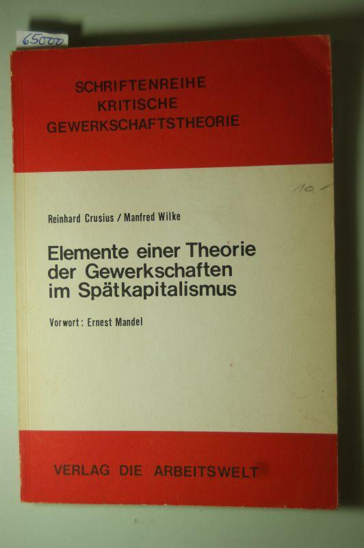 Crusius, Reinhard und Manfred Wilke: Elemente einer Theorie der Gewerkschaften im Spätkapitalismus.