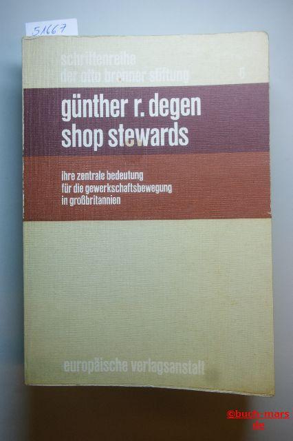 Degen, Günther R.: Shop Stewards : Ihre zentrale Bedeutung für die Gewerkschaftsbewegung in Großbritannien. Schiftenreihe Otto Brenner Stiftung Bd. 6;
