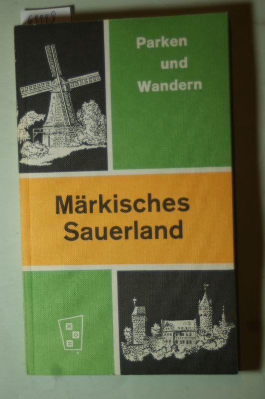 Hagemann, C. F.: Märkisches Sauerland : e. Handbuch für d. Freizeit im Grünen. [Zsstellung u. Texte besorgte. Kt. zeichnete C. F. Hagemann]