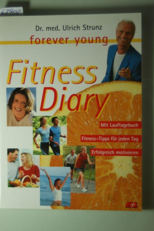 Strunz, Ulrich: fitness Diary mit Lauftagebuch, Fitness- tipps für jeden Tag, erforgreich motivieren.
