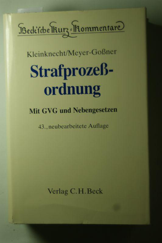 Kleinknecht, Theodor, Karlheinz Meyer und Lutz Meyer-Goßner: Strafprozeßordnung, Gerichtsverfassungsgesetz, Nebengesetze und ergänzende Bestimmungen