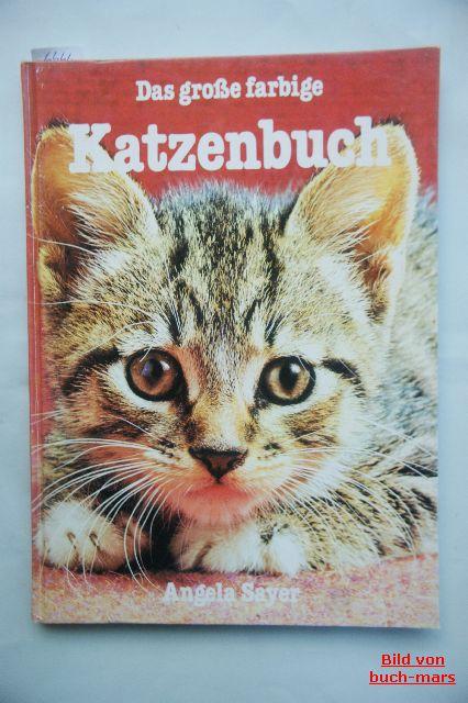 Sayer, Angela: Das grosse farbige Katzenbuch