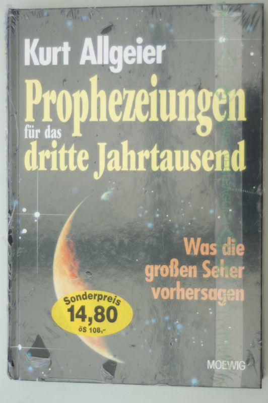 Allgeier, Kurt: Prophezeiungen für das dritte Jahrtausend Originalverpackt