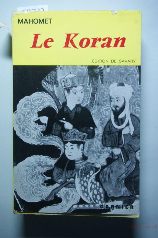 MAHOMET: Le Koran. Traduction, precedee d`un abrege de la vie de Mahomet et accompagne de notes. par Savary