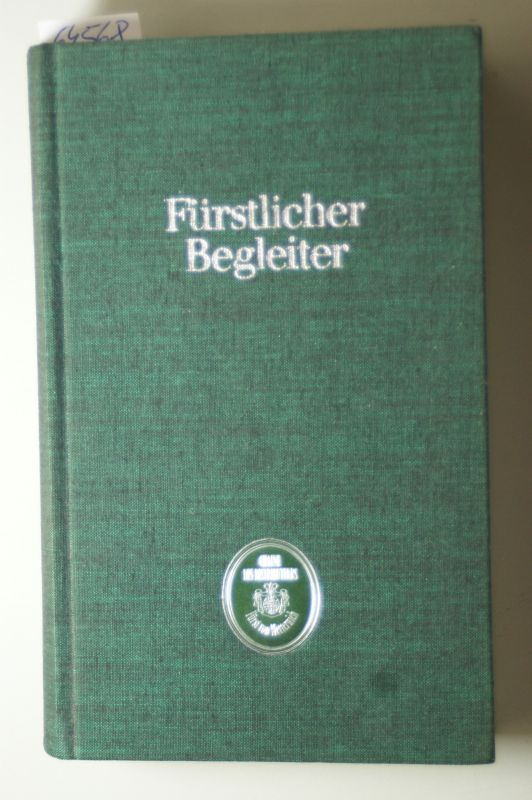Metternich-Winneburg, Paul Alfons von: Fürstlicher Begleiter : ein Führer durch Hotelrestaurants und Restaurants in des Bundesrepublik Deutschland und Österreich.
