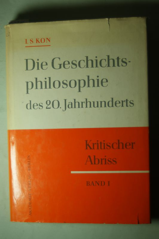 Kon, I. S.: Die Geschichtsphilosophie des 20. Jahrhunderts Band 1. Kritischer Abriss. Die Geschichtsphilosophie der Epoche des Imperialismus.