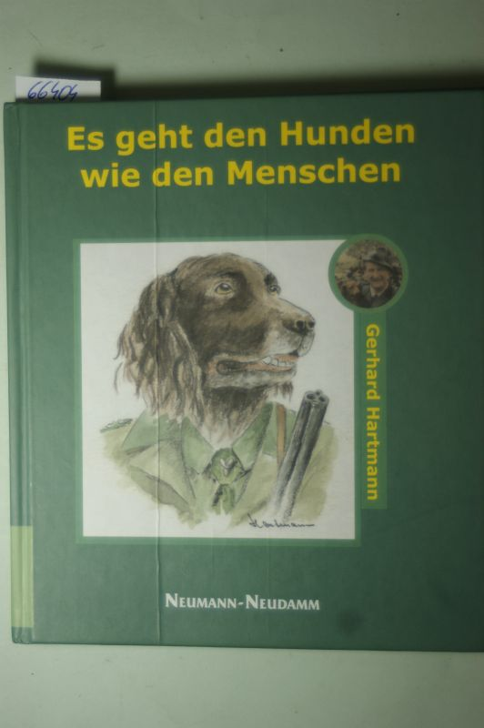 Hartmann, Gerhard: Es geht den Hunden wie den Menschen