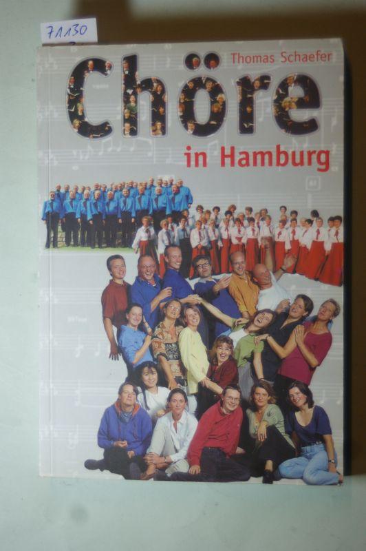 Schaefer, Thomas: Chöre in Hamburg. Ausgabe 2000/2001