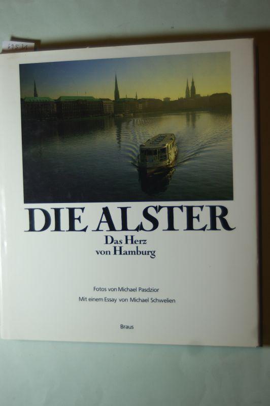 Schwelien, Michael und Michael Pasdzior: Die Alster. Das Herz von Hamburg