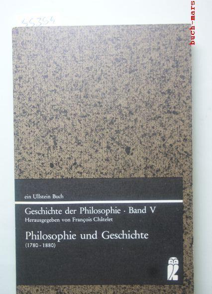 Bannour, Wanda [Mitarb.]: Philosophie und Geschichte : (1780 - 1880). Wanda Bannour [u. a. Übers. von Wolfgang Dressen], Geschichte der Philosophie; Bd. 5 Ullstein-Bücher ; Nr. 3084