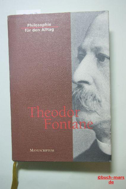 Fontane, Theodor: Philosophie für den Alltag. Theodor Fontane