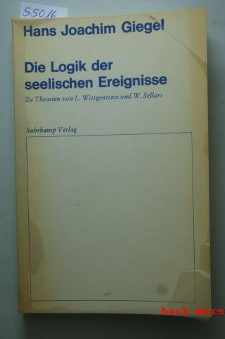 Giegel, Hans Joachim: Die Logik der seelischen Ereignisse. Zu Theorien von L. Wittgenstein und W. Sellars
