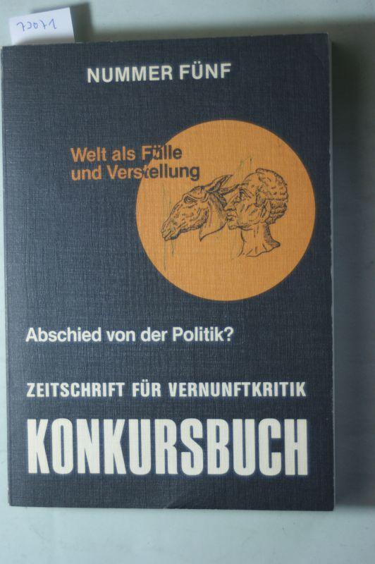 Jaeggi, Urs, Hans-Dieter Bahr Ulrich Sonnemann u. a.: Konkursbuch Nummer Fünf Welt als Fülle und Vorstellung Zeitschrift für Vernunftkritik