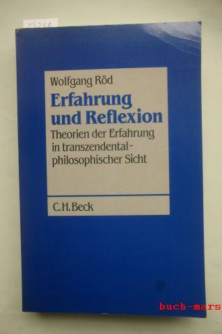 Röd, Wolfgang: Erfahrung und Reflexion. Theorien der Erfahrung in transzendentalphilosophischer Sicht