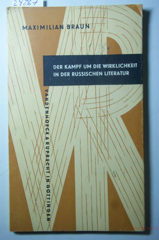 Braun, Maximilian: Der Kampf um die Wirklichkeit in der russischen Literatur.