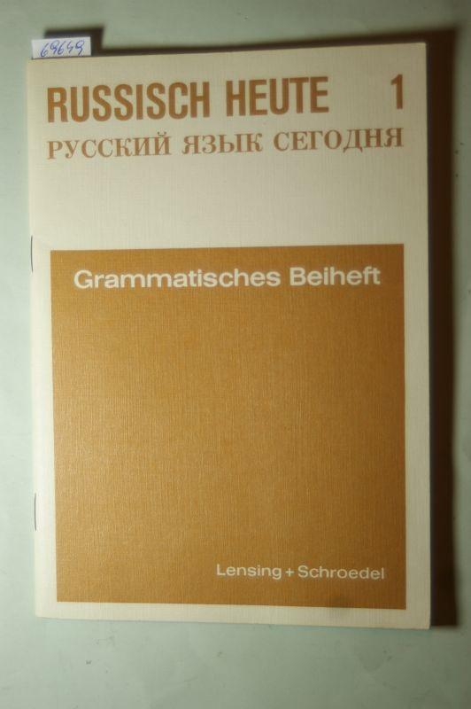 Denninghaus, Wolfgang Steinbrecht und Friedhelm: Russisch heute 1. Grammatisches Beiheft.