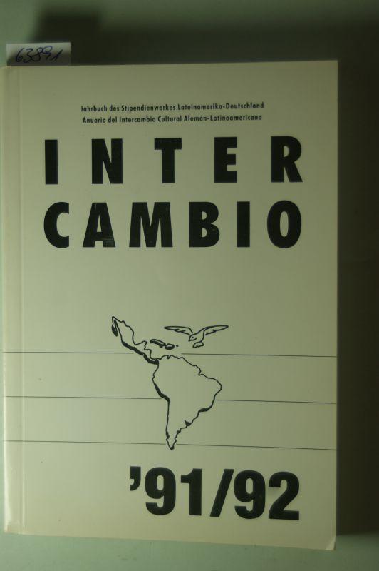 Hünermann, Peter(Hg.): Jahrbuch Inter cambio. Jahrbuch des Stipendienwerkes Lateinamerika-Deutschland.Anuario del Intercambio Cultural Aleman-Latinoamericano.1991/92