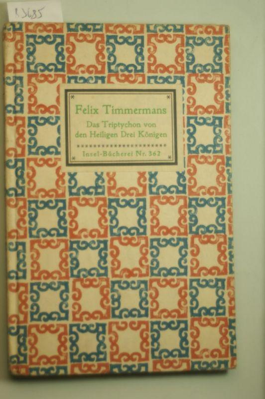 Timmermans, Felix: das triptychon von den heiligen drei königen. insel-bücherei nr. ib 362