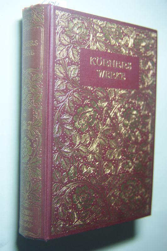 Weldler-Steinberg, Augusta (Hrsg.): Körners Werke, Erster Teil: Gedichte, Erzählungen, [Körners Werke in zwei Teilen, auf Grund der Hempelschen Ausgabe neu herausgegeben],