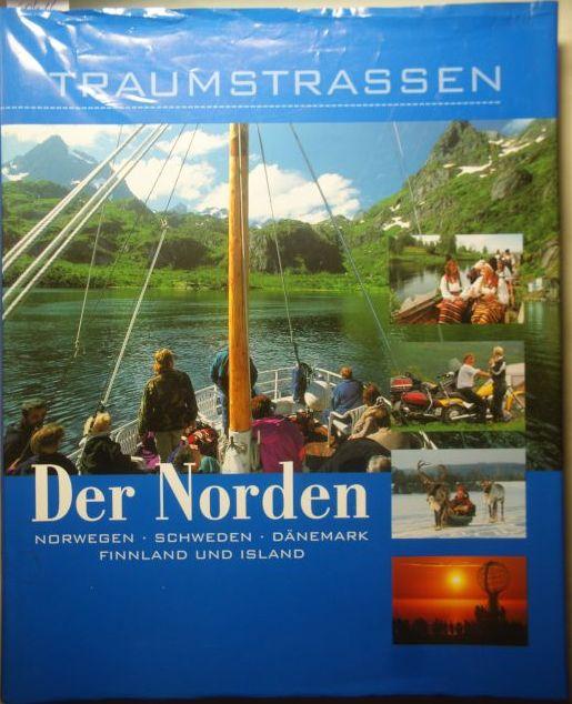 Meurer, Hans Günther.: Traumstrassen. Der Norden : Norwegen, Schweden, Dänemark, Finnland, Island. [die Fotogr.: Georg Kürzinger ; Hubert Stadler. Der Autor: Hans Günther Meurer].