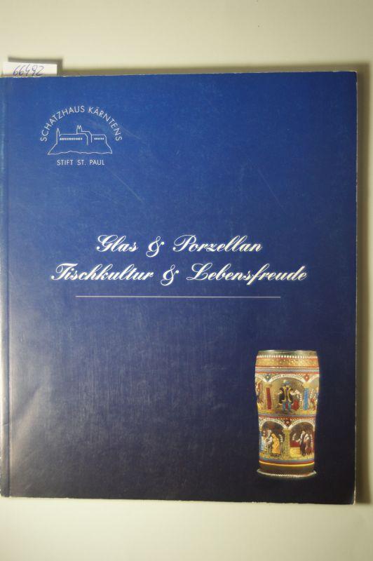 Sitar, Gerfried M.: Glas & Porzellan, Tischkultur & Lebensfreude : Schatzhaus Kärntens, Benediktinerstift St. Paul im Lavanttal, 24. April bis 27. Oktober 1994. [Text:]