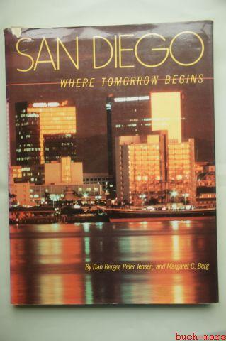 Dan Berger, Peter Jensen and Margaret C. Berg: San Diego - Where Tomorrow Begins.. Fehldruck 0