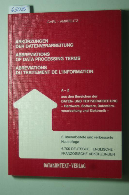 Carl, Wilhelm und Johann J. Amkreutz: Abkürzungen der Datenverarbeitung. Deutsch - Englisch - Französisch