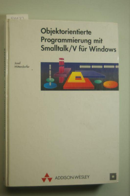 Mittendorfer, Josef: Objektorientierte Programmierung mit Smalltalk/ V für Windows