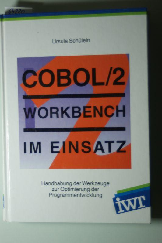 Schülein, Ursula: COBOL 2 workbench im Einsatz : [Handhabung der Werkzeuge zur Optimierung der Programmentwicklung].