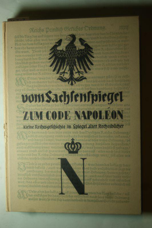 Kaspers, Heinrich: Vom Sachsenspiegel zum Code Napoleon : Kleine Rechtsgeschichte im Spiegel alter Rechtsbücher.