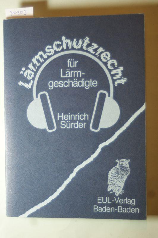 Sürder, Heinrich: Lärmschutzrecht für Lärmgeschädigte.