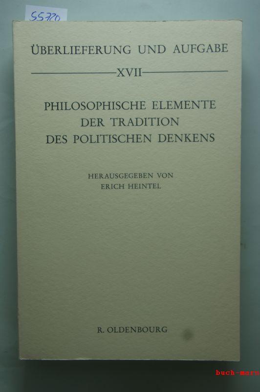 Erich Heintel: Philosophische Elemente der Tradition des politischen Denkens.
