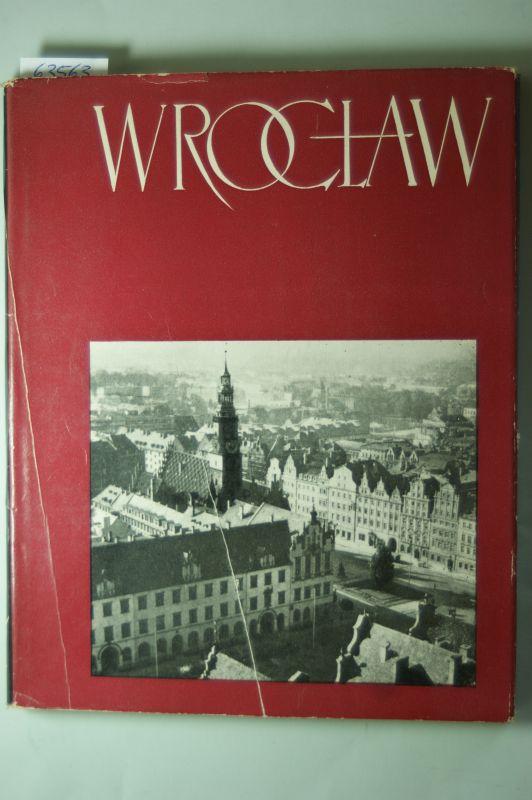 Broniewski, Tadeusz und Stefan Arczynski: Wroclaw. [In polnischer, französischer, englischer, russischer und deutscher Sprache.]