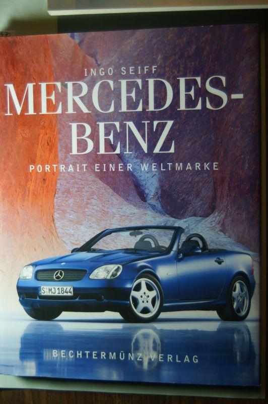 Seiff, Ingo: Mercedes Benz. Portrait einer Weltmarke
