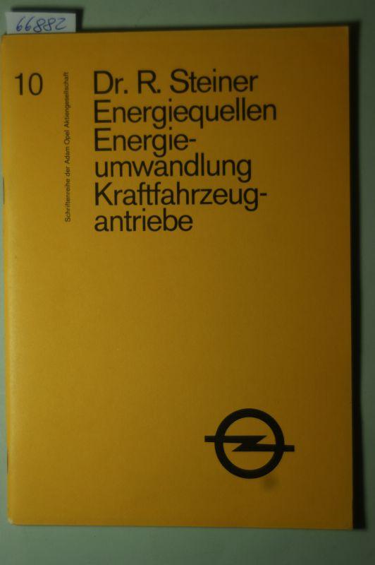 Steiner, Rolf: Energiequellen, Energieumwandlung, Kraftfahrzeugantriebe. (= Schriftenreihe der Adam Opel Aktiengesellschaft, 10)