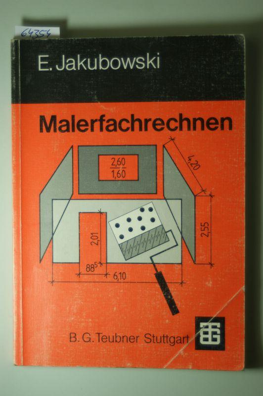 Jakubowski, Emil, Wolfgang Imhof und Helmut Heid: Malerfachrechnen