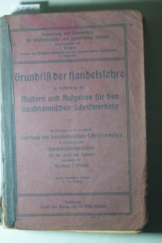 Wewer, J.: Grundriß der Handelslehre in Verbindung mit Mustern und Aufgaben für den kaufmännischen Schriftverkehr