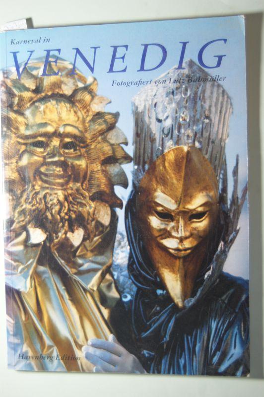 Bahmüller, Lutz: Karneval in Venedig. Mit literarischen Zeugnissen aus zwei Jahrhunderten